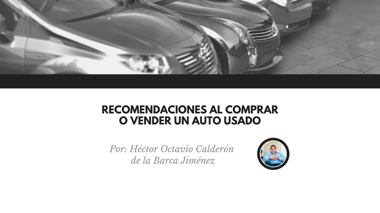 Recomendaciones al comprar o vender un auto usado